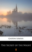 The Secret of the Night Gaston Leroux - ebook epub, mobi