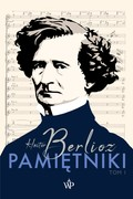Pamiętniki. Tom 1 Hector Berlioz - ebook epub, mobi