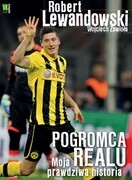 Pogromca Realu Robert Lewandowski - ebook epub, mobi