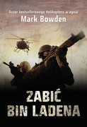 Zabić bin Ladena Mark Bowden - ebook epub, mobi