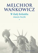 W ślady Kolumba. Tom 1 Melchior Wańkowicz - ebook mobi, epub