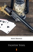 Fightin' Fool Max Brand - ebook epub, mobi
